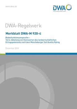 Merkblatt DWA-M 920-4 Bodenfunktionsansprache – Teil 4: Ableitung von Kennwerten des landwirtschaftlichen Ertragspotenzials nach dem Müncheberger Soil Quality Rating