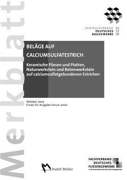 Merkblatt Keramische Fliesen und Platten, Naturwerkstein und Betonwerkstein auf calciumsulfatgebundenen Estrichen
