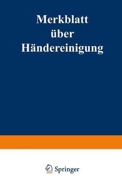 Merkblatt über Händereinigung bei der Herstellung und Verwendung von Farben von Reichsgesundheitsamt und der Deutschen Gesellschaft für Gewerbehygiene