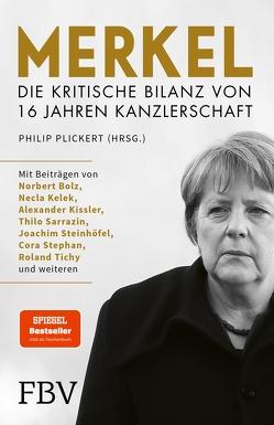 Merkel – Die kritische Bilanz von 16 Jahren Kanzlerschaft von Plickert,  Philip