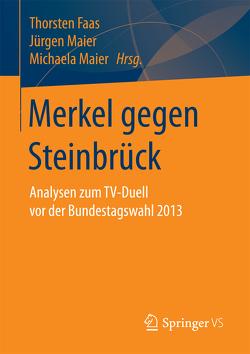 Merkel gegen Steinbrück von Faas,  Thorsten, Maier,  Jürgen, Maier,  Michaela