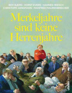Merkeljahre sind keine Herrenjahre von Bjerg,  Bov, Evers,  Horst, Heesch,  Hannes, Jungmann,  Christoph, Maurenbrecher,  Manfred