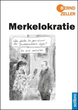 Merkelokratie von Zeller,  Bernd