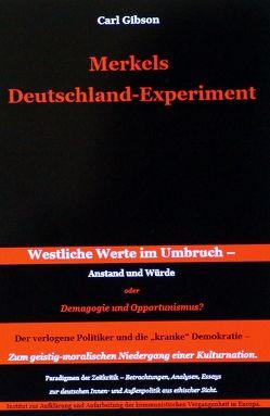 Merkels Deutschland-Experiment von Gibson,  Carl
