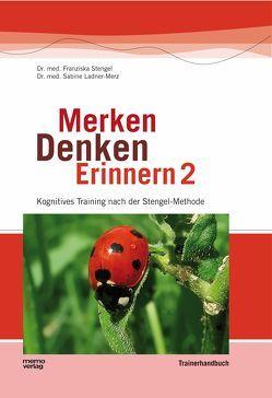 Merken – Denken – Erinnern 2 von Ladner-Merz,  Sabine, Stengel,  Franziska