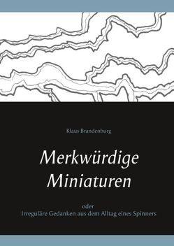 Merkwürdige Miniaturen von Brandenburg,  Klaus