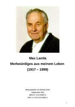 Merkwürdiges aus meinem Leben (1917-1999) von Lamla,  Michael-Hubert