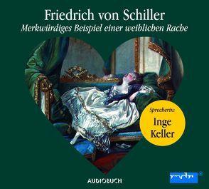 Merkwürdiges Beispiel einer weiblichen Rache (CD) von Friedrich von Schiller, Keller,  Inge, Liepach,  H.