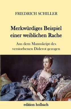 Merkwürdiges Beispiel einer weiblichen Rache von Schiller,  Friedrich