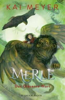 Merle. Das Gläserne Wort von Meyer,  Kai