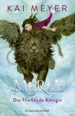 Merle. Die Fließende Königin von Meyer,  Kai