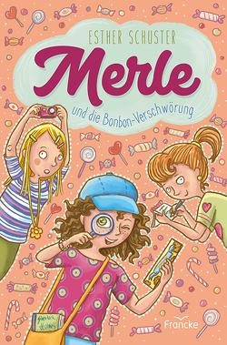 Merle und die Bonbon-Verschwörung von Schuster,  Esther