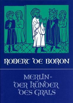 Merlin, der Künder des Grals von Robert de Boron, Sandkühler,  Konrad