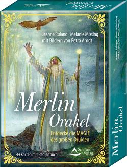 Merlin-Orakel – Entdecke die Magie des großen Druiden von Arndt,  Petra, Missing,  Melanie, Ruland,  Jeanne