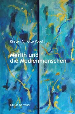 Merlin und die Medienmenschen von Vogel,  Kirsten Annette, Weber,  Birgit