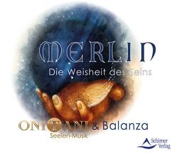 Merlin – Die Weisheit des Seins von ONITANI & Balanza