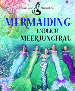 Mermaiding von Gray (Mermaid Kat),  Katrin