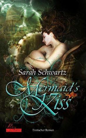 Mermaid's Kiss von Schwartz,  Sarah