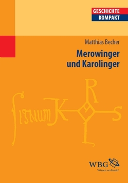 Merowinger und Karolinger von Becher,  Matthias, Kintzinger,  Martin