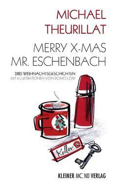 Merry X-mas, Mr. Eschenbach von Theurillat,  Michael