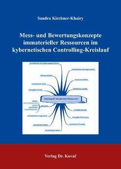 Mess- und Bewertungskonzepte immaterieller Ressourcen im kybernetischen Controlling-Kreislauf von Kirchner-Khairy,  Sandra
