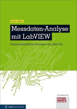 Messdaten-Analyse mit LabVIEW von Müller,  Walter