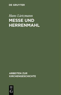 Messe und Herrenmahl von Lietzmann,  Hans