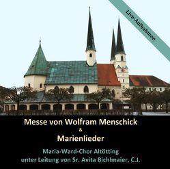 Messe von Wolfram Menschick & Marienlieder von Bichlmaier,  Sr. Avita