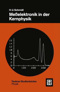 Meßelektronik in der Kernphysik von Schmidt,  Hans Ulrich