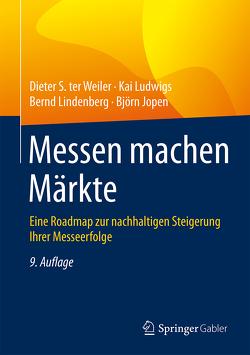 Messen machen Märkte von Jopen,  Björn, Lindenberg,  Bernd, Ludwigs,  Kai, Weiler,  Dieter S.