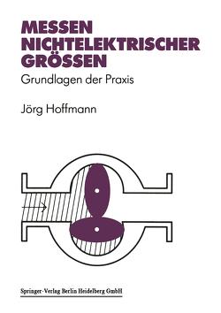 Messen nichtelektrischer Größen von Hoffmann,  Jörg