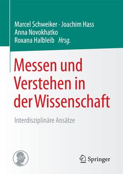 Messen und Verstehen in der Wissenschaft von Halbleib,  Roxana, Haß,  Joachim, Novokhatko,  Anna, Schweiker,  Marcel