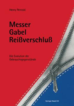 Messer, Gabel, Reissverschluss von Petroski,  Henry, Rau,  I.