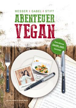 Messer, Gabel, Stift – Abenteuer Vegan von Baroni,  Inka, Meyer,  Simone