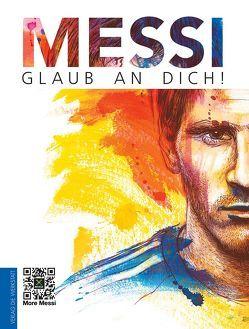 Messi: Glaub an dich! von Bentkämper,  Olaf