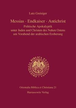 Messias – Endkaiser – Antichrist von Greisiger,  Lutz