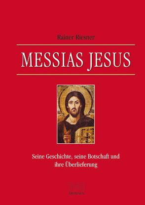 Messias Jesus von Riesner,  Rainer