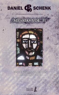 Messias Vol. II von Schenk,  Daniel P.