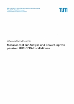 Messkonzept zur Analyse und Bewertung von passiven UHF RFID Installationen von Lechner,  Johannes