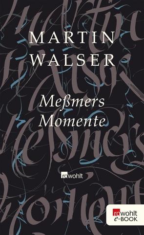 Meßmers Momente von Walser,  Martin