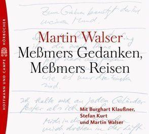 Messmers Reisen /Messmers Gedanken von Walser,  Martin