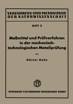Meßmittel und Prüfverfahren in der mechanisch-technologischen Metallprüfung von Hahn,  Günter