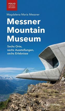 Messner Mountain Museum von Messner,  Magdalena Maria