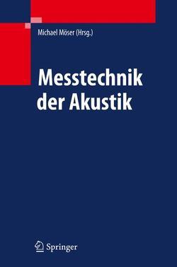 Messtechnik der Akustik von Möser,  Michael