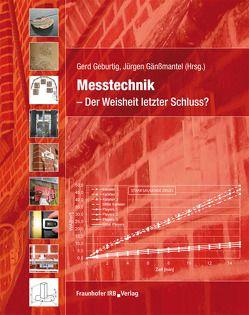 Messtechnik – Der Weisheit letzter Schluss?. von Gänßmantel,  Jürgen, Geburtig,  Gerd