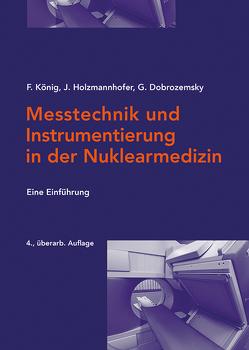 Messtechnik und Instrumentierung in der Nuklearmedizin von Dobrozemsky,  Georg, Holzmannhofer,  Johannes, König,  Franz