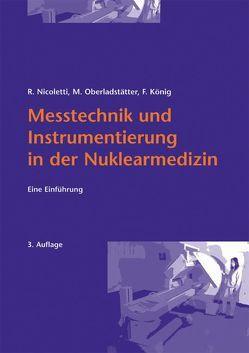 Messtechnik und Instrumentierung in der Nuklearmedizin von König,  Franz, Nicoletti,  Rudolf, Oberladstätter,  Michael