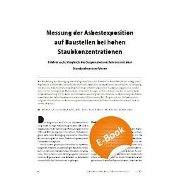 Messung der Asbestexposition auf Baustellen bei hohen Staubkonzentrationen – E-Paper (PDF) von Berg,  Alexander, König,  Reiner, Sedat,  Bernd