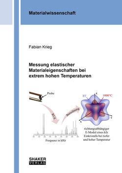 Messung elastischer Materialeigenschaften bei extrem hohen Temperaturen von Krieg,  Fabian