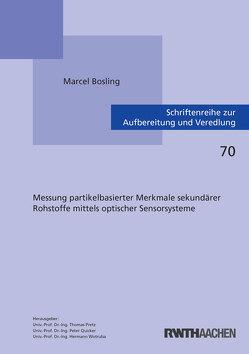 Messung partikelbasierter Merkmale sekundärer Rohstoffe mittels optischer Sensorsysteme von Bosling,  Marcel